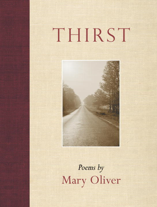 Thirst By: Mary Oliver