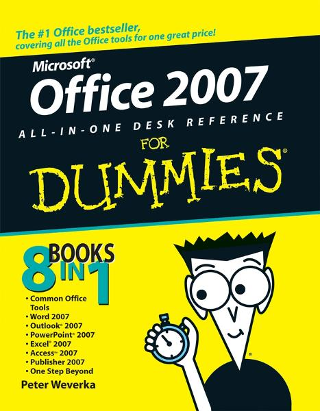 Office 2007 All-in-One Desk Reference For Dummies By: Peter Weverka