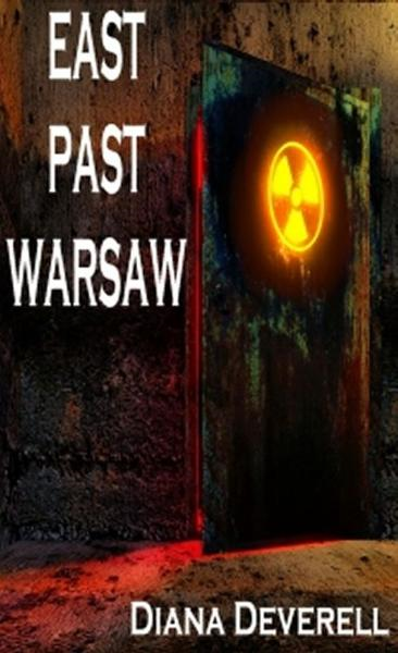 East Past Warsaw By: Diana Deverell