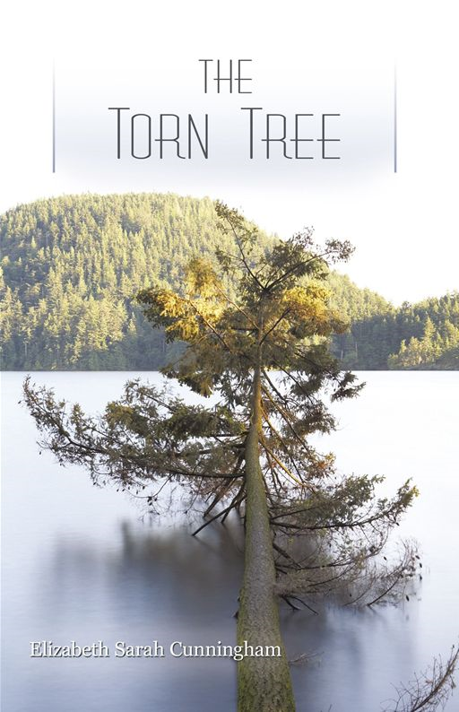 The Torn Tree By: Elizabeth Sarah Cunningham