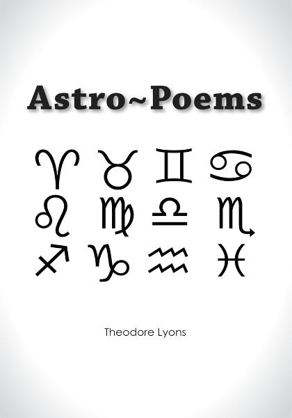 Astro~Poems By: Theodore Lyons