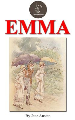 on characterization in emma by jane Emma by jane austen born on dec 16, 1775, to cassandra leigh and george austen, jane austen was the seventh of eight children educated at oxford, her father was rector of steventon, the small ham.