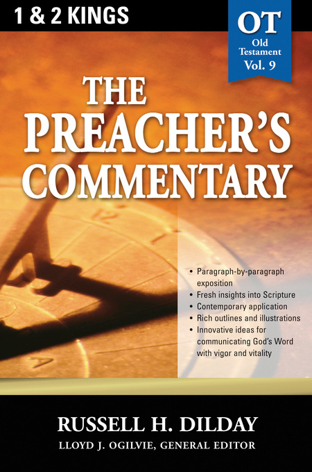 The Preacher's Commentary - Volume 09: 1, 2 Kings