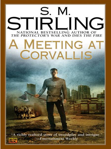 S. M. Stirling - A Meeting at Corvallis