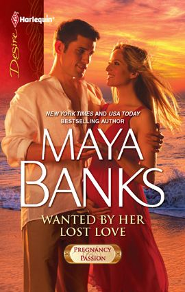 Wanted by Her Lost Love By: Maya Banks