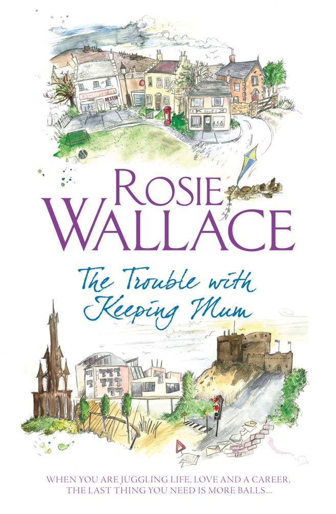 The Trouble with Keeping Mum By: Rosie Wallace