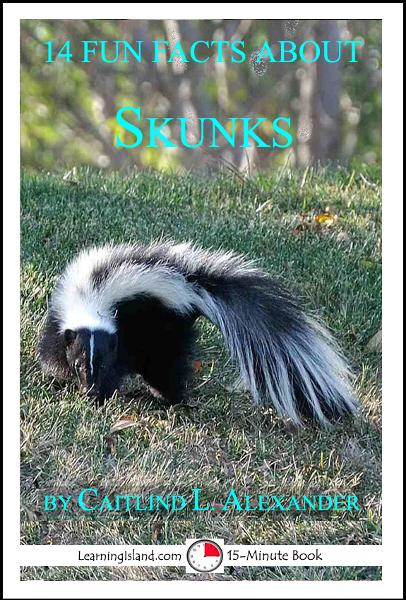 14 Fun Facts About Skunks: A 15-Minute Book