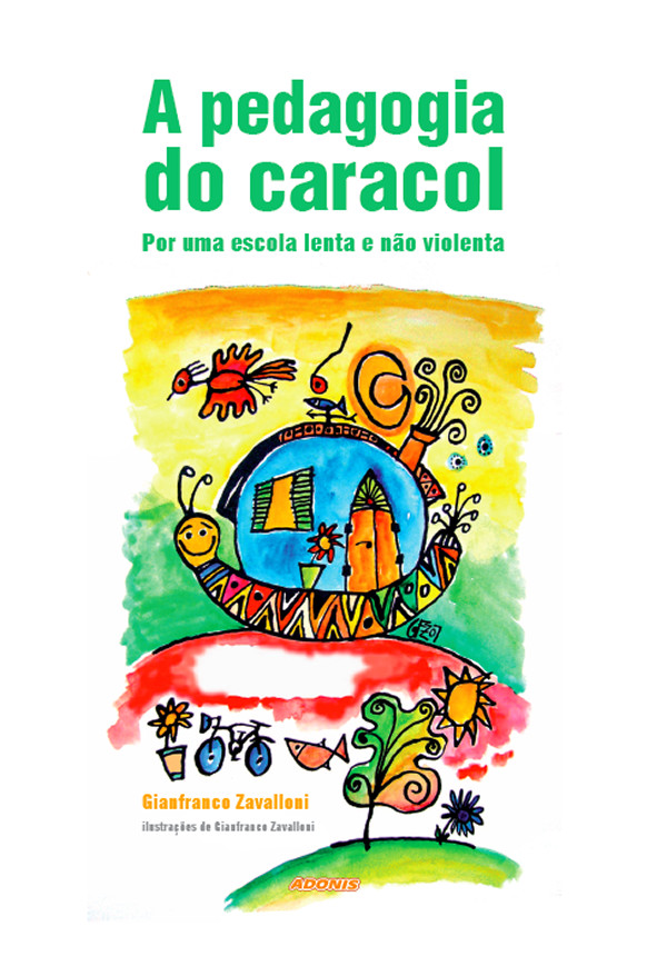A Pedagogia do Caracol By: Gianfranco Zavalloni