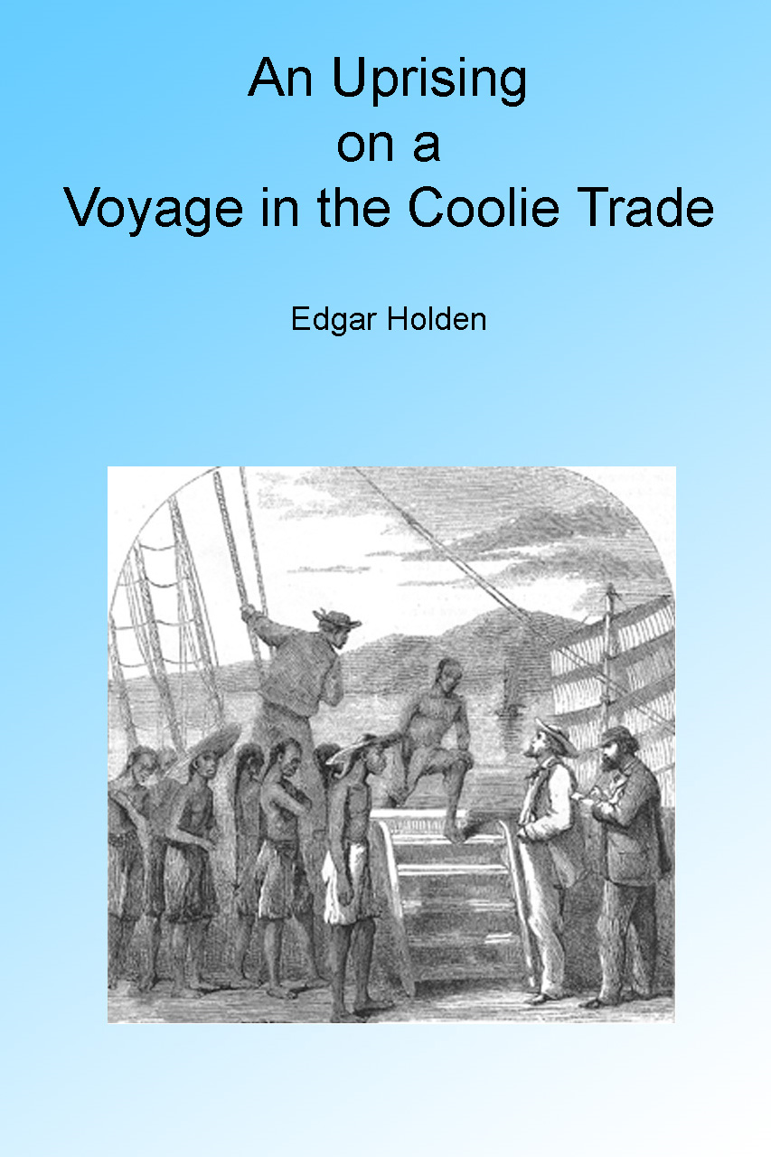 An Uprising on a Voyage in the Coolie Trade. Illustrated.