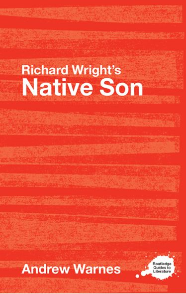 Richard Wright's Native Son By: Andrew Warnes