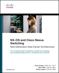 NX-OS and Cisco Nexus Switching: Next-Generation Data Center Architectures