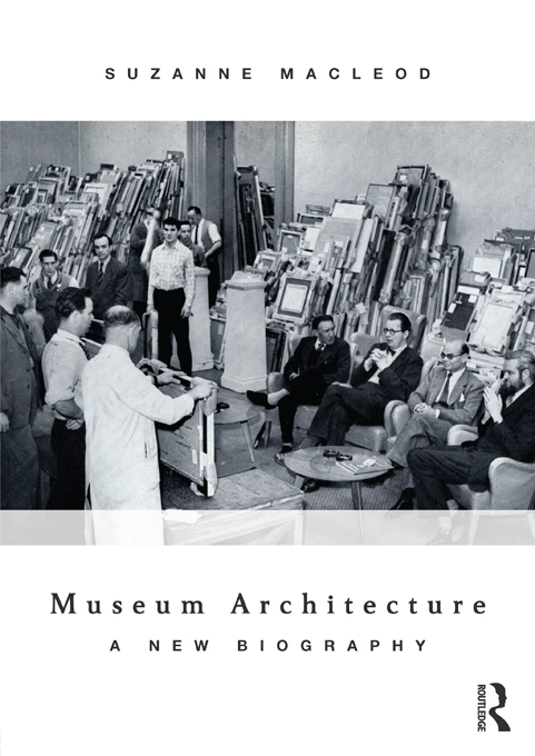 Museum Architecture A New Biography