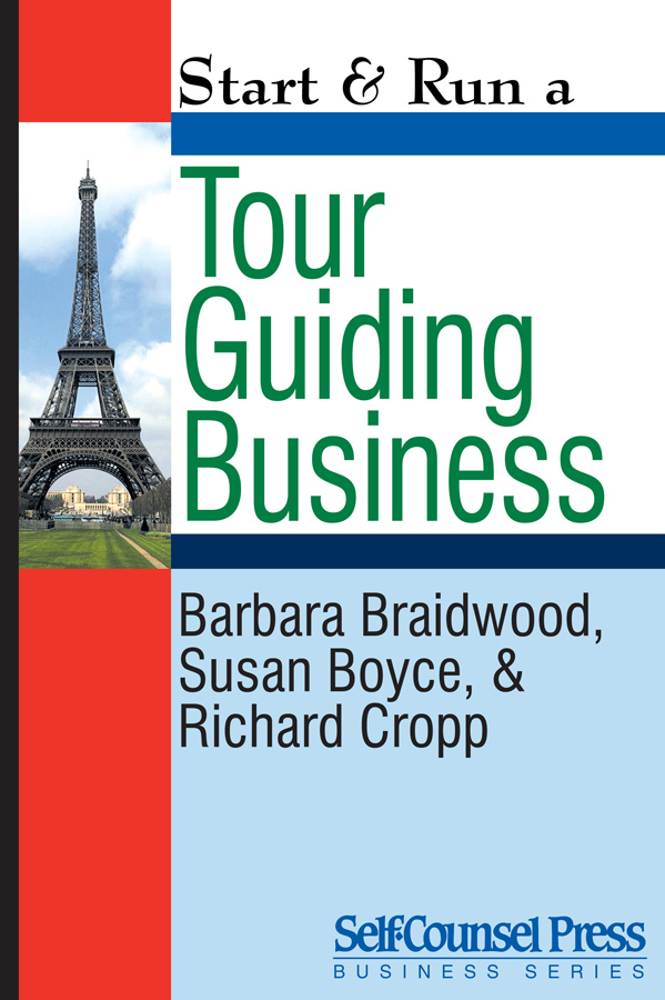 Start & Run a Tour Guiding Business By: Barbara Braidwood, Susan Boyce & Richard Cropp