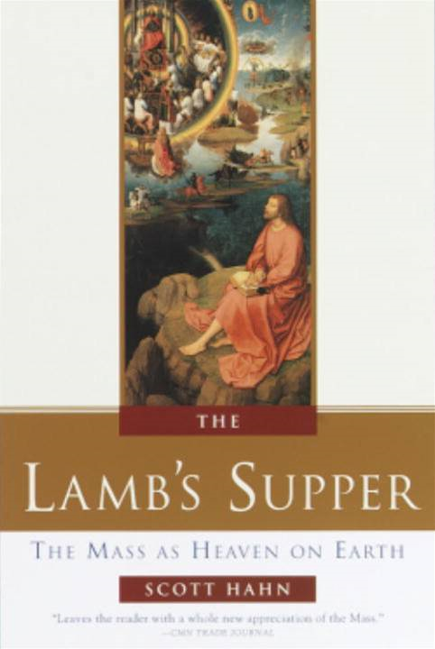 The Lamb's Supper By: Scott Hahn