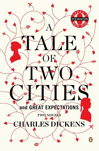 A Tale of Two Cities and Great Expectations (Oprah's Book Club): Two Novels By: Charles Dickens