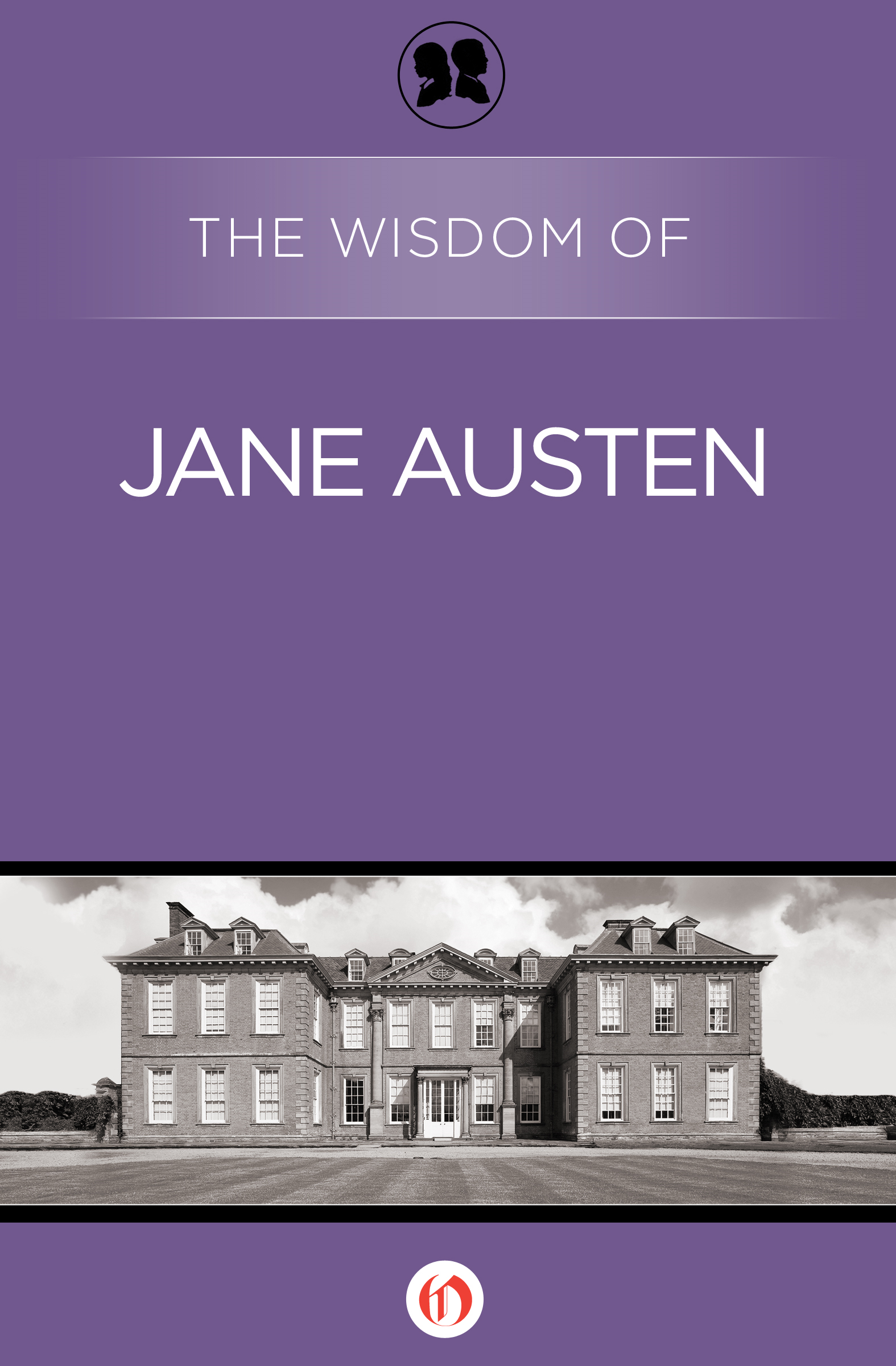 The Wisdom of Jane Austen By: Philosophical Library