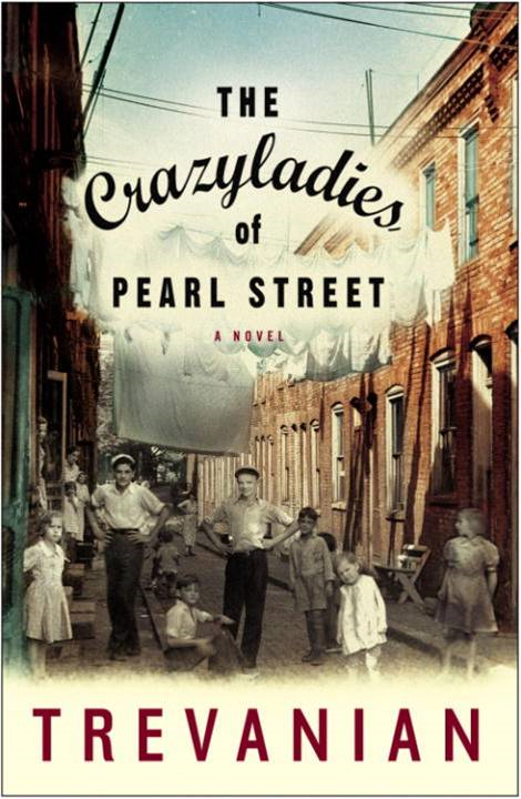 The Crazyladies of Pearl Street By: Trevanian