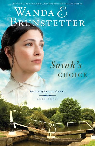 Sarah's Choice By: Wanda E. Brunstetter