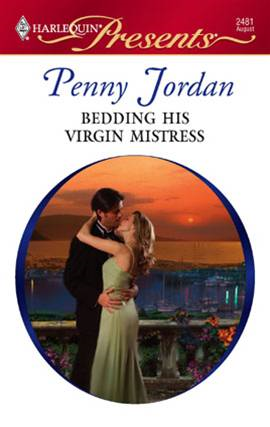 Bedding His Virgin Mistress By: Penny Jordan