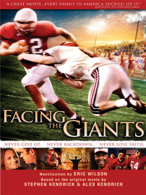 Facing the Giants By: Eric Wilson