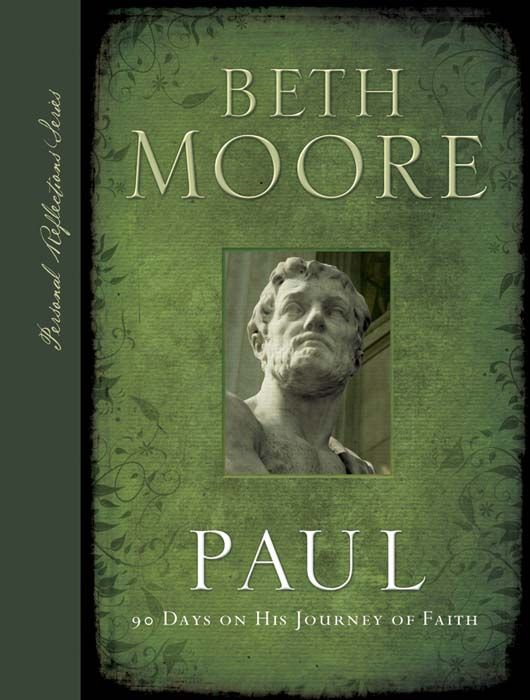 Paul: 90 Days on His Journey of Faith By: Beth Moore
