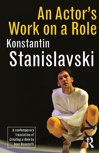 An Actor's Work on a Role By: Konstantin Stanislavski