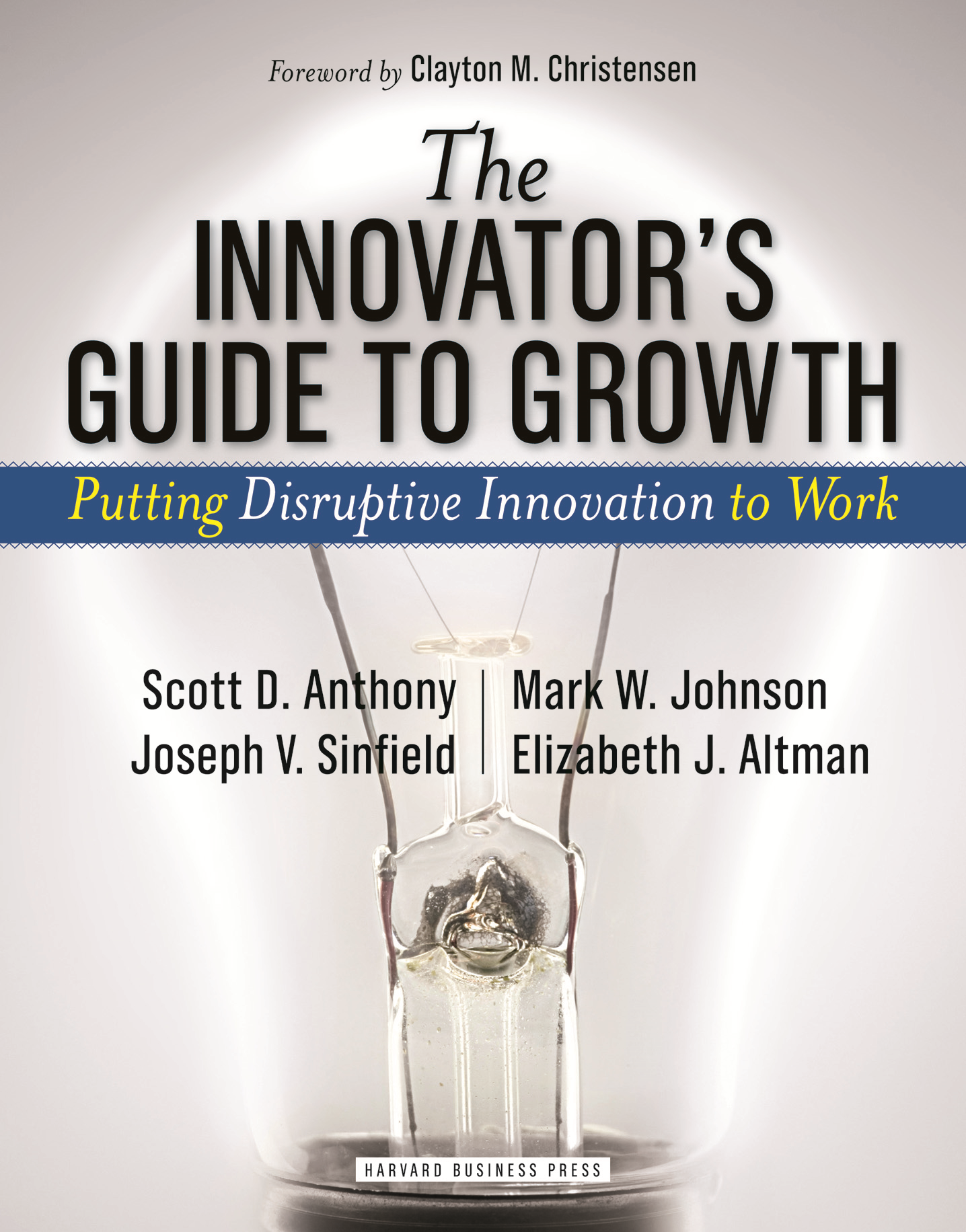 The Innovator's Guide to Growth By: Elizabeth J. Altman,Joseph V. Sinfield,Mark W. Johnson,Scott D. Anthony