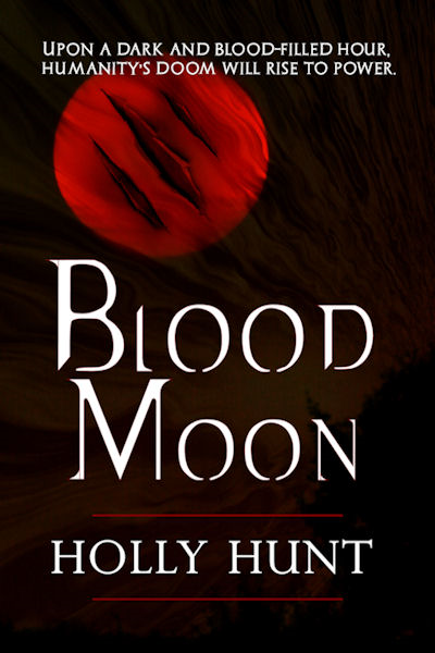 Blood Moon By: Holly Hunt