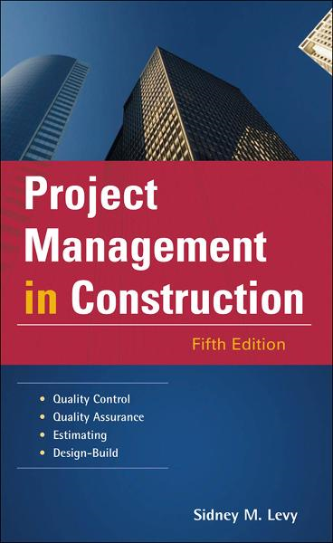 Project Management in Construction By: Sidney Levy