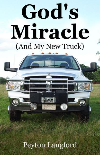 God's Miracle (And My New Truck)