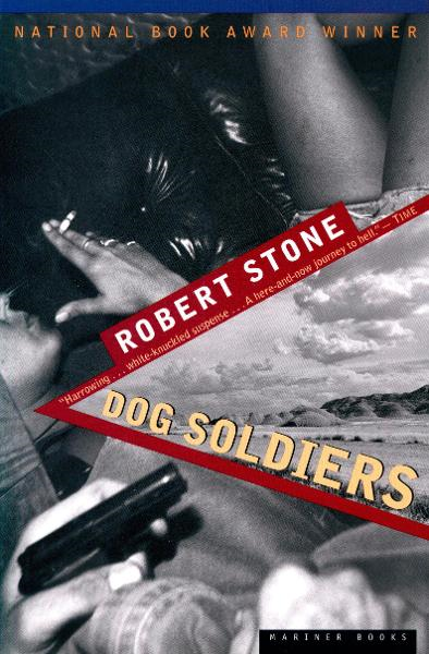 Dog Soldiers By: Robert Stone