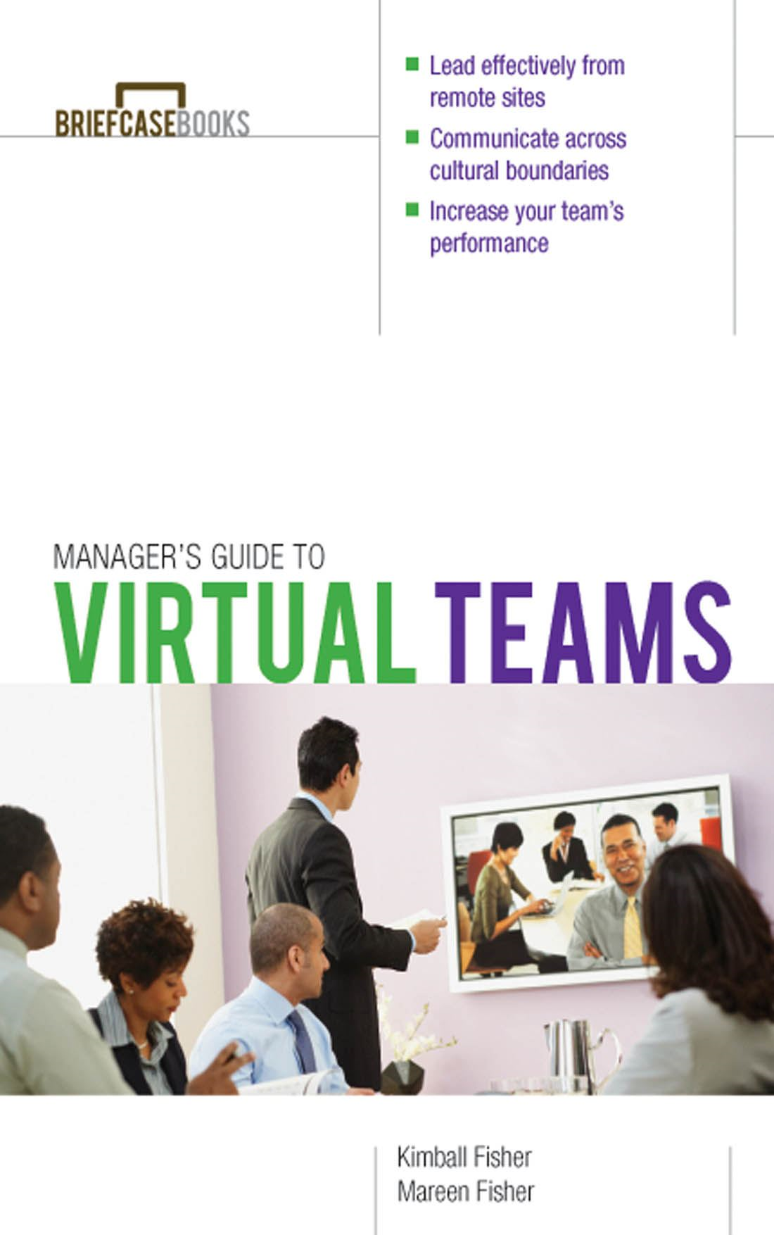 Managing Virtual Teams By: Kimball Fisher