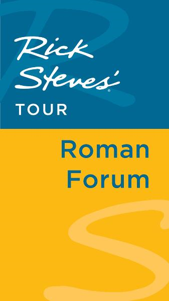 Rick Steves' Tour: Roman Forum