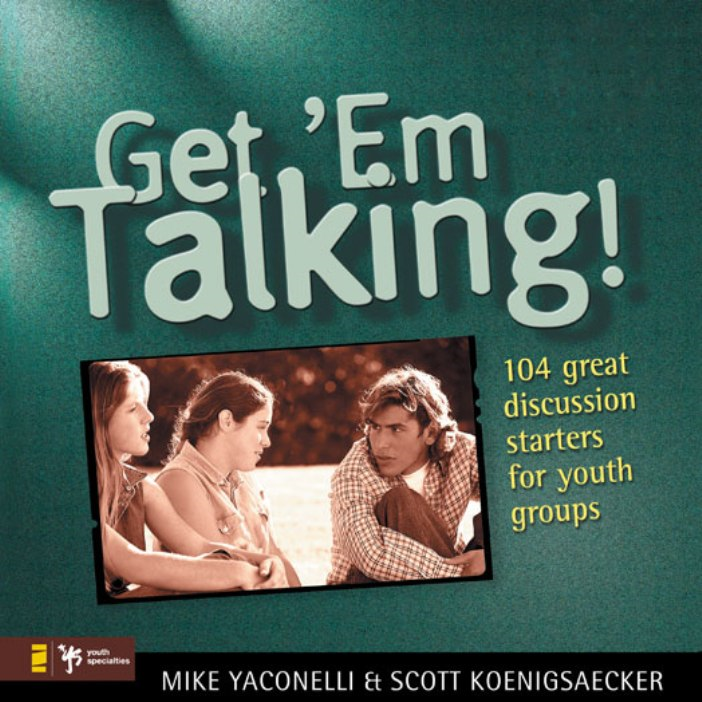Get 'Em Talking By: Mike    Yaconelli,Scott   Koenigsaecher