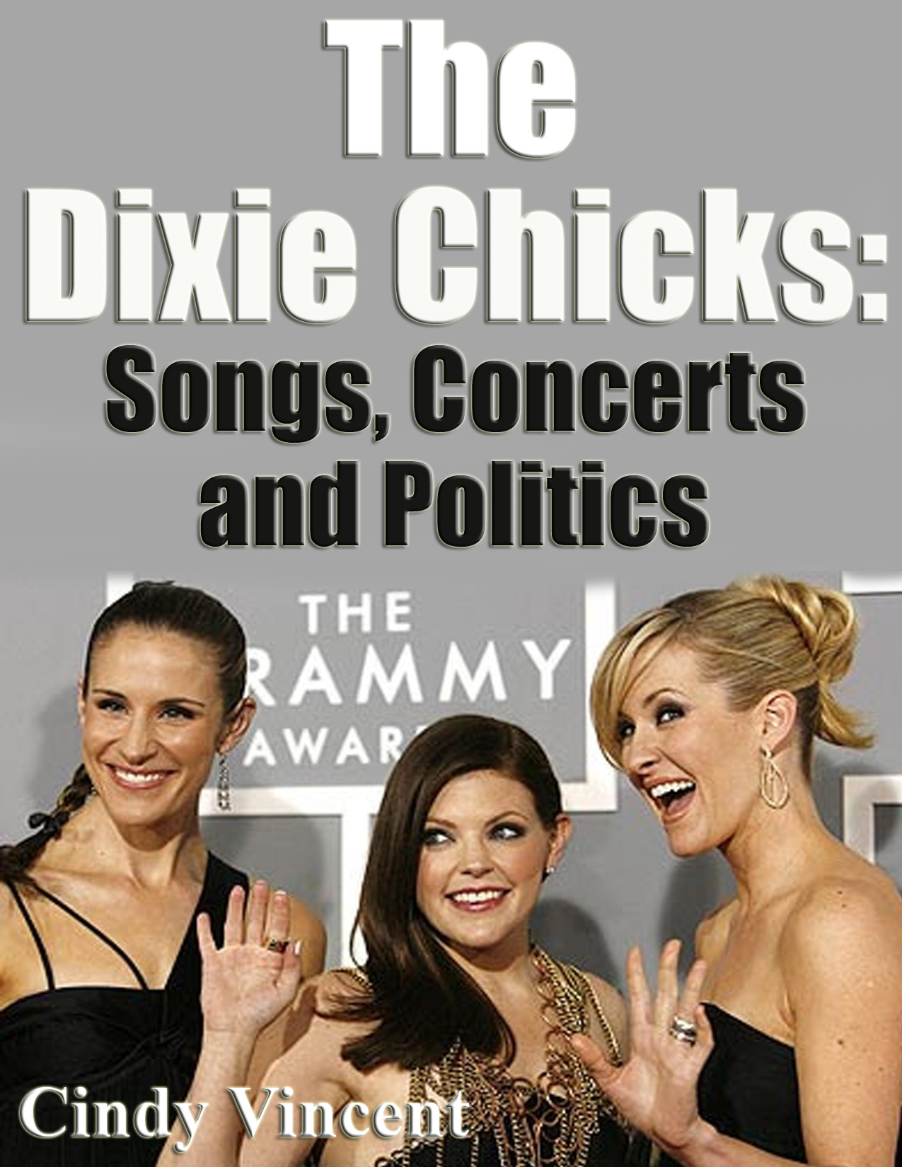 The Dixie Chicks: Songs, Concerts and Politics