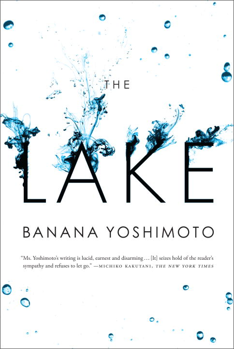 The Lake By: Banana Yoshimoto