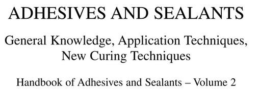 Handbook of Adhesives and Sealants: General Knowledge, Application of Adhesives, New Curing Techniques