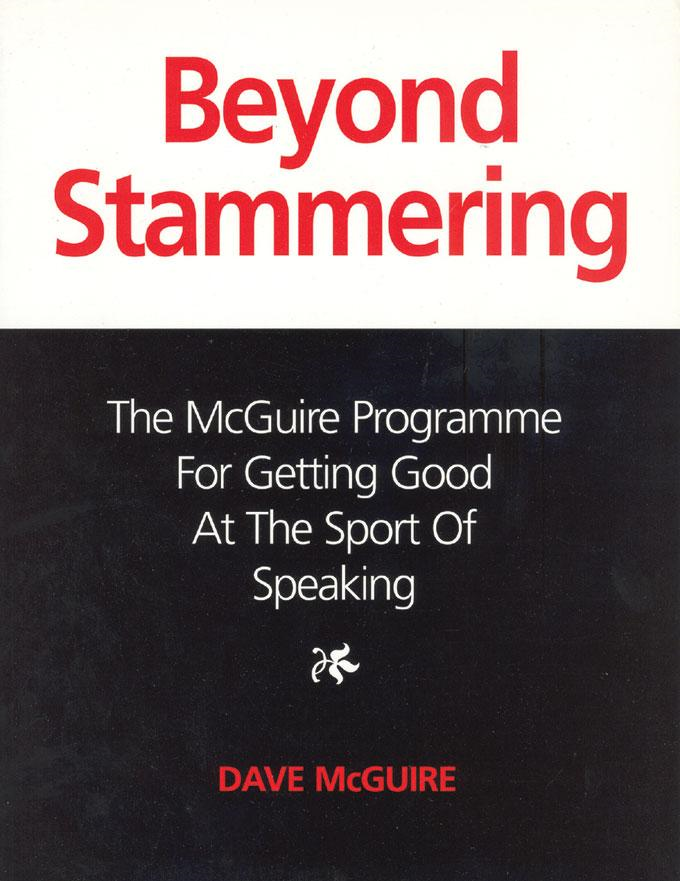 Dave McGuire - Beyond Stammering: The McGuire Programme for Getting Good at the Sport of Speaking