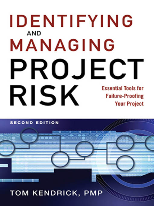 Identifying and Managing Project Risk By: Tom KENDRICK