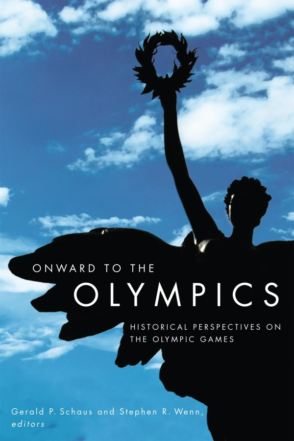 Onward to the Olympics By: Gerald P. Schaus,Stephen R. Wenn