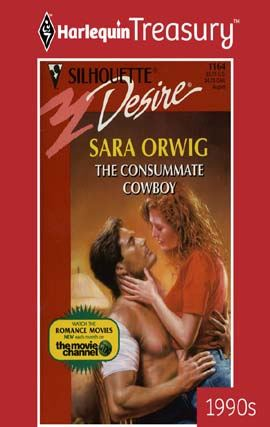 The Consummate Cowboy By: Sara Orwig