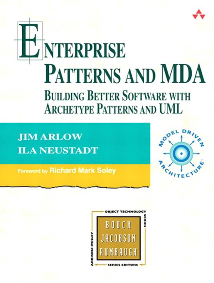 Jim Arlow - Enterprise Patterns and MDA: Building Better Software with Archetype Patterns and UML