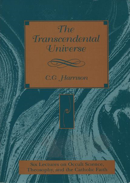 The Transcendental Universe By: C. G. Harrison, Christopher Bamford