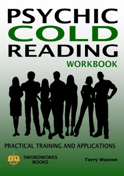 Psychic Cold Reading Workbook: Practical Training and Applications By: Dr. Terry Weston