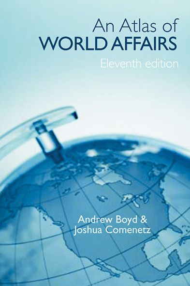 The Atlas of World Affairs By: Andrew Boyd,Joshua Comenetz