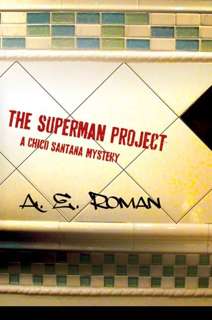 The Superman Project By: A. E. Roman
