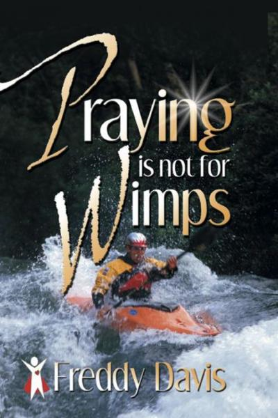 Praying is not for Wimps