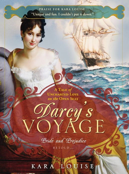 Darcy's Voyage: A tale of uncharted love on the open seas By: Kara Louise