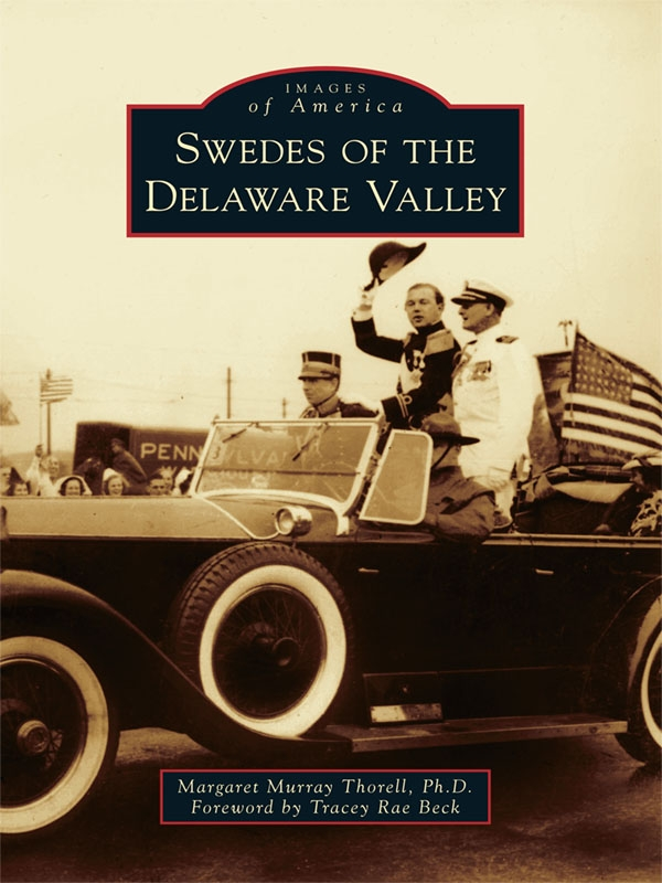 Swedes of the Delaware Valley By: Margaret Murray Thorell, Ph.D.