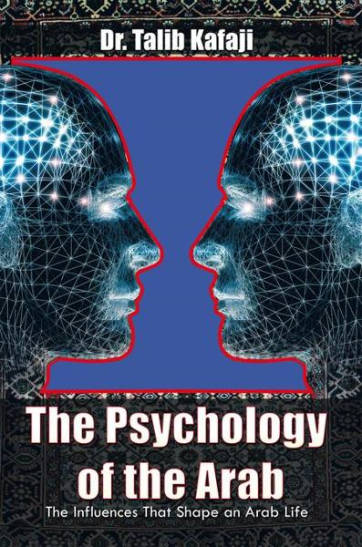 The Psychology of the Arab By: Dr. Talib Kafaji